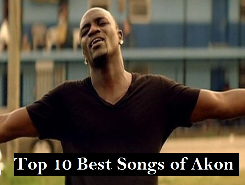 Top Best Songs of Akon Download