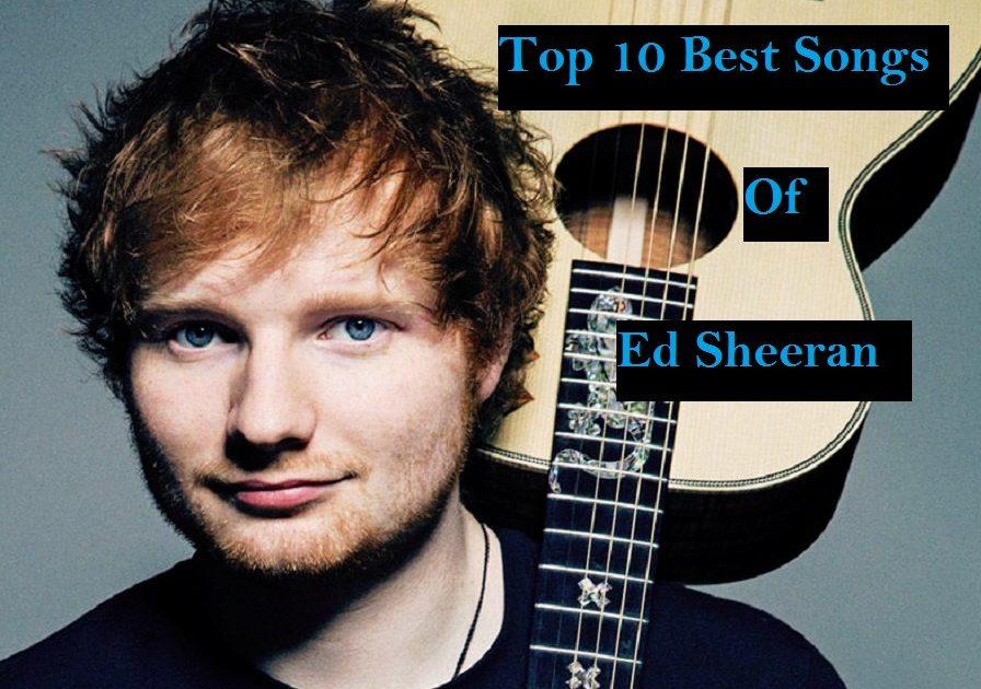 Top Best Songs of Ed Sheeran Download