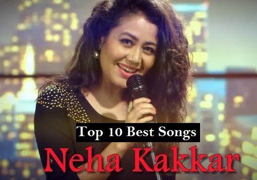 Top Best Songs of Neha Kakkar