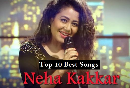Top Best Songs of Neha Kakkar