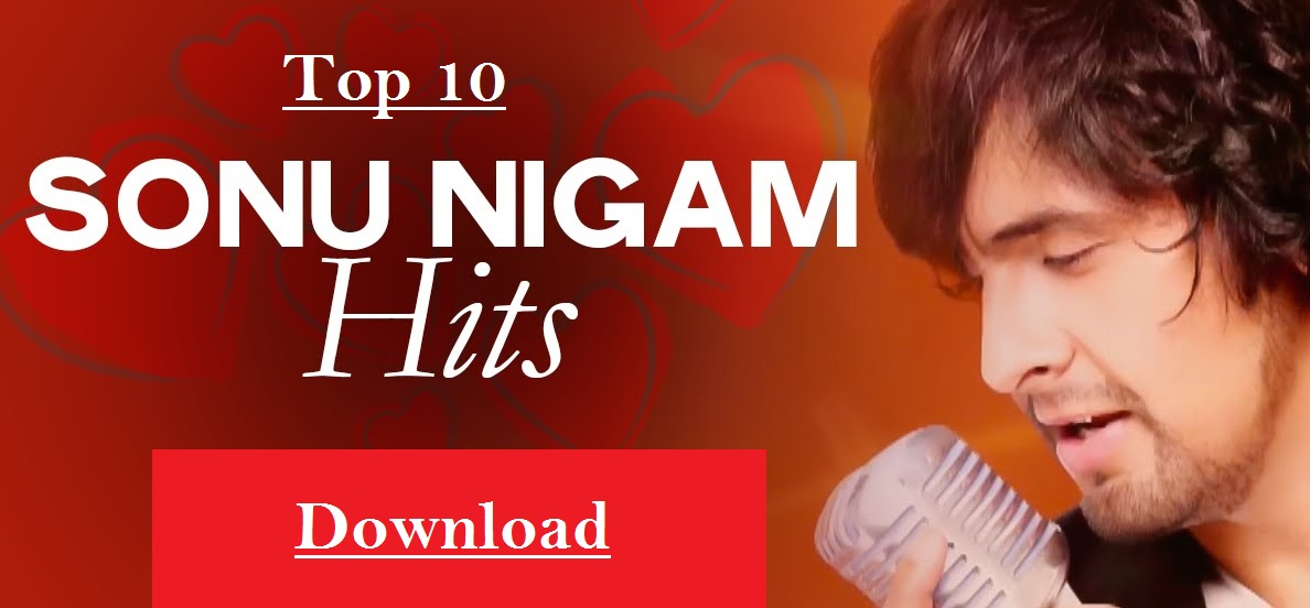 Top Best Songs of Sonu Nigam Download