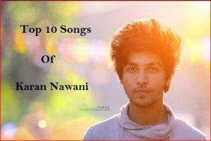 Top 10 Best Songs of Karan Nawani