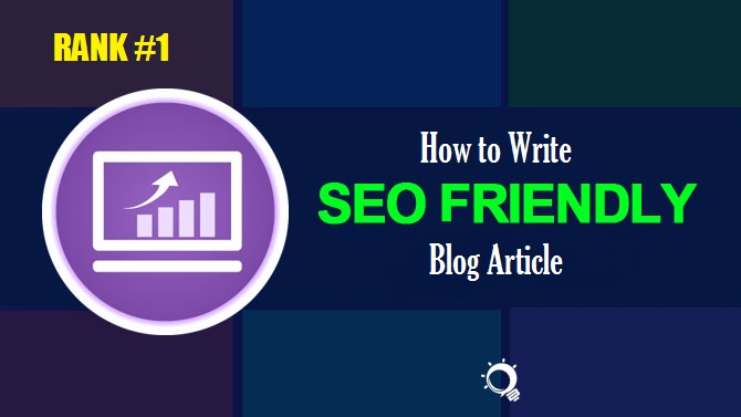 Hoe to Write SEO friendly blog article