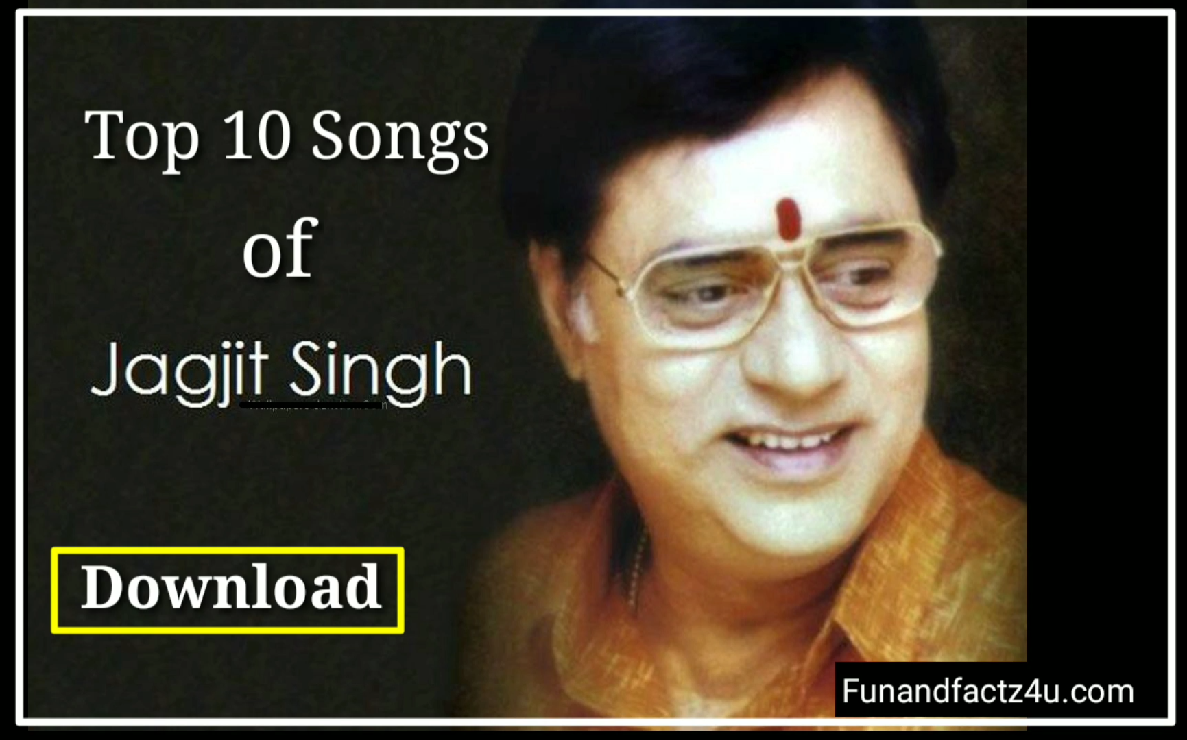 Top 10 Best Songs of Jagjit Singh Download